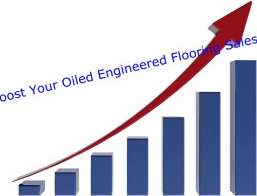 Ways to Boost Your Oiled Engineered Flooring Sales