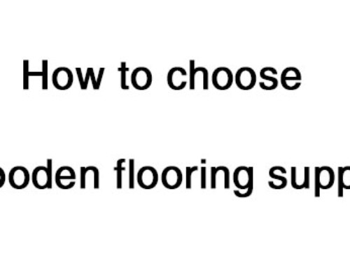 [Original] How to choose a wooden flooring supplier?